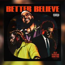 """Belly, The Weeknd, & Young Thug Drop Cinematic Visual To """"Better Believe"""" Single"""