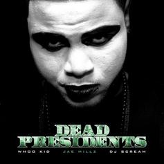 Dead Presidents (Hosted By DJ Whoo Kid DJ Scream)