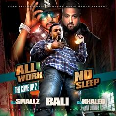 Bali - All Work, No Sleep (The Come Up 2) Hosted by DJ Kh