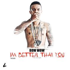 Bow Wow - I'm Better Than You