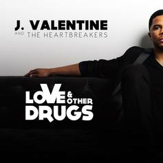 J Valentine - Love & Other Drugs Feat. The Heartbreakers