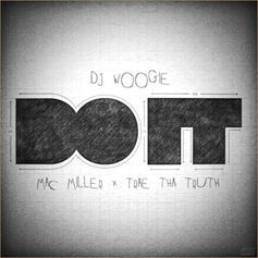 DJ Woogie - Do It  Feat. Mac Miller & Trae Tha Truth (Prod. By Beat Butcha)