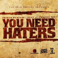 French Montana, Juicy J & Project Pat - You Need Haters