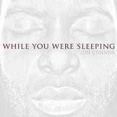 Jon Connor - While You Were Sleeping