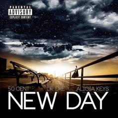 50 Cent - New Day  [Full] Feat. Dr. Dre & Alicia Keys