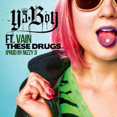 Ya Boy - These Drugs  Feat. Vain (Prod. By Nizzy J)