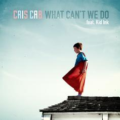 Cris Cab - What Can't We Do (Here We Go Again Remix)  Feat. Kid Ink