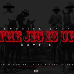 Kendrick Lamar - The Jig Is Up (Dump'n)  (Prod. By J. Cole & Canei Finch)