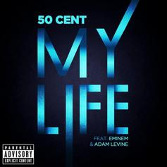 50 Cent - My Life (CDQ/Dirty) Feat. Eminem & Adam Levine