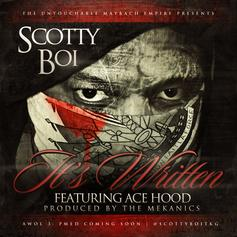 Scotty Boi - It's Written Feat. Ace Hood