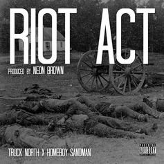 Truck North - Riot Act Feat. Homeboy Sandman