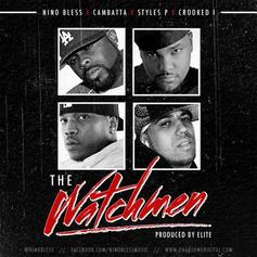 Nino Bless - The Watchmen Feat. Cambatta, Styles P & KXNG CROOKED