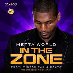 Metta World Peace - In The Zone  Feat. Mistah F.A.B. & Dalya