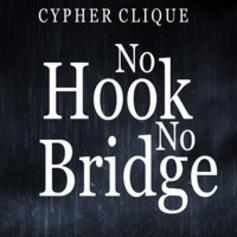 Cypher Clique - No Hook, No Bridge Feat. J. Edwards