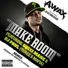 A-Wax - Make Room (Remix) Feat. Gucci Mane & DJ Paul