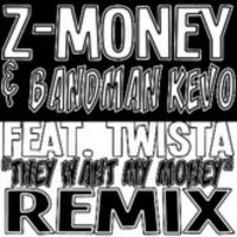 Z Money - Want My Money (Remix) Feat. Twista & BandMan Kevo