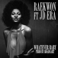 Raekwon - Whatever Baby Feat. JD ERA