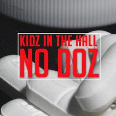 Kidz In The Hall - No Doz