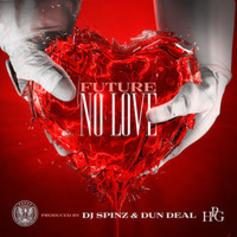 Future - No Love  (Prod. By Spinz & Dun Deal)