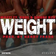 Mazzi NYC - Weight  Feat. Smoke DZA & P.A.P.I.