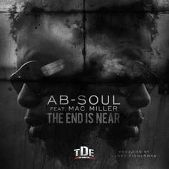Ab-Soul - The End Is Near  Feat. Mac Miller (Prod. By Larry Fisherman)