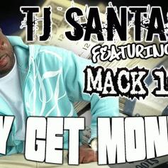 TJ Santana - My Get Money Feat. Mack 10