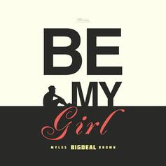 Myles BigDeal Brown - Girl  Feat. Jonn Hart (Prod. By J Maine)