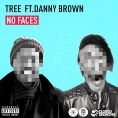 Tree - No Faces Feat. Danny Brown