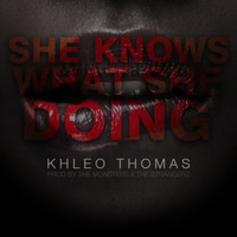 Khleo Thomas - She Knows What She Doing