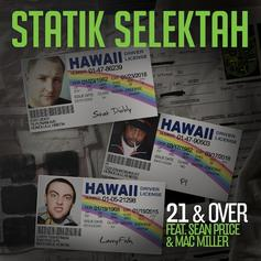 Statik Selektah - 21 & Over Feat. Sean Price & Mac Miller