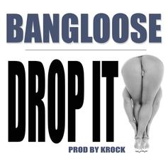 Bangloose - Drop It