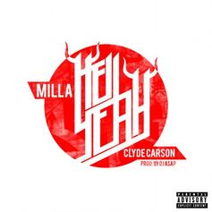 MILLA - Hell Yeah Feat. Clyde Carson