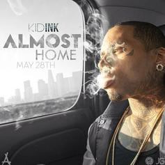 Kid Ink - Almost Home (Freestyle)