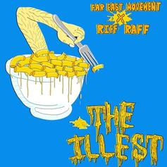 Far East Movement - The Illest Feat. RiFF RAFF