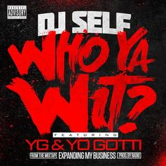 DJ Self - Who Ya Wit Feat. YG & Yo Gotti