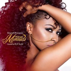 Shanell - Midnight Mimosas