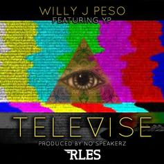 Willy J Peso - Televise  Feat. YP (Prod. By No Speakerz)