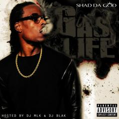 Shad Da God - Gas Life