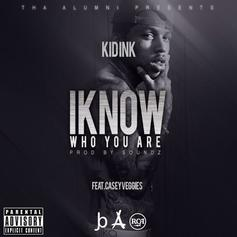 Kid Ink - I Know Who You Are  Feat. Casey Veggies (Prod. By Soundz)