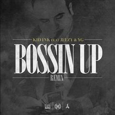 Kid Ink - Bossin' Up (Remix)  Feat. Jeezy & YG