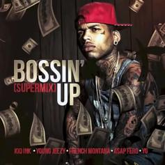 Kid Ink - Bossin' Up (SuperMix) Feat. Jeezy, French Montana, A$AP Ferg & YG