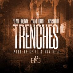 Peewee Longway - Trenches  Feat. MPA Shitty & Young Dolph (Prod. By Dun Deal & DJ Spinz)
