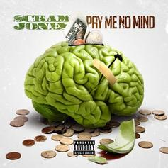 Scram Jones - Pay Me No Mind