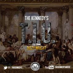 The Kennedys - T.I.U. Feat. Dizzy Wright