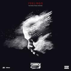 Chinx - Feelings Feat. French Montana