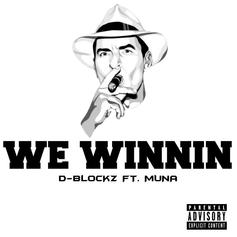 D-Blockz - We Winnin'  Feat. Muna (Prod. By Dopant Beats)