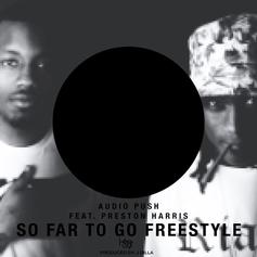 Audio Push - So Far To Go (Freestyle) Feat. Preston Harris