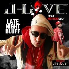 J-Love - Late Night Bluff Feat. Method Man