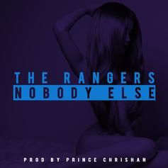 The Ranger$ - Nobody Else  Feat. Chrishan