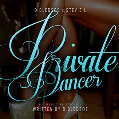 D.Bledsoe - Private Dancer Feat. Stevie L